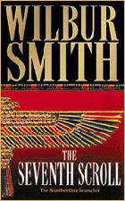 The Seventh Scroll  by Wilbur Smith    Book two of the Egypt series