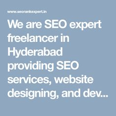 """We are SEO expert freelancer in Hyderabad providing SEO services, website designing, and development services as freelance in Hyderabad at affordable rates.  """"#SeoFreelancerHyderabad """" #HyderabadSeoFreelancer #SeoFreelancerExpertHyderabad #SeoExpertHyderabad"""