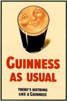 Guinness As Usual classic poster advert - Their advertising has never failed to let us down.