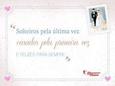 """""""Solteiros pela última vez, casados pela primeira vez e felizes para sempre.""""    #Casamento #Casados #Amor"""