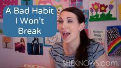 A Bad Habit I Won't Break
