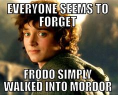 Actually, he was carried in unconscious by orcs. SAM walked in like the bada** that he is!!