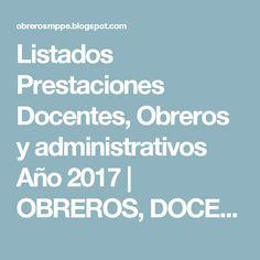 Listados Prestaciones Docentes, Obreros y administrativos  Año 2017           |            OBREROS, DOCENTES Y ADMINISTRATIVOS MPPE
