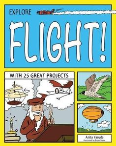 Explore Flight!: With 25 Great Projects (Explore Your World)