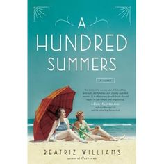 A Hundred Summers: Love goes right and wrong on the upscale east coast in the early part of the century. Excellent!
