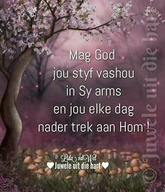 Prayer Verses, Scripture Verses, Goeie More, Afrikaans Quotes, Inspirational Qoutes, Special Quotes, Religious Quotes, Morning Quotes, Jesus Christ