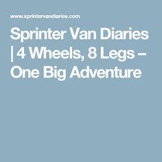 Sprinter Van Diaries | 4 Wheels, 8 Legs – One Big Adventure