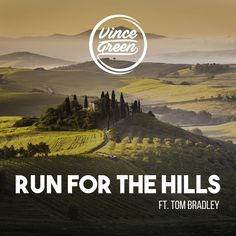 Run For The Hills, a song by Vince Green, Tom Bradley on Spotify