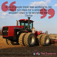 I just would like to have a good farm wife at home keeping it running too!  Why must we still do it ALL??!!!   www.pinktractor.com