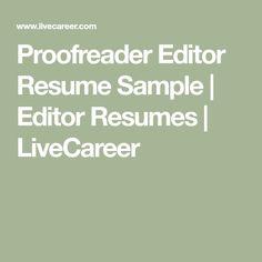 Proofreader Editor Resume Sample | Editor Resumes | LiveCareer