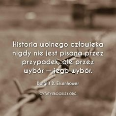 Dwight D. Eisenhower cytat o wolności Auras, Life Is Beautiful, Good To Know, Humor, Motivation, Cos, Infinity, Quotes, Cheer