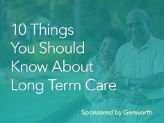 10 Things Your Should Know About Long Term Care #Genworth