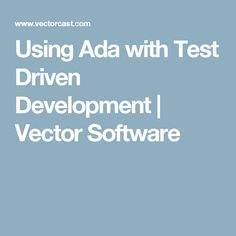 Using Ada with Test Driven Development | Vector Software
