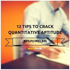 Tips and Tricks to Crack the toughest section of IBPS PO - Quantitative Aptitude.