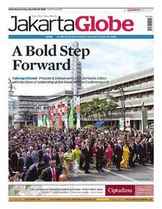 Jakarta Globe - 25 April 2015   A Bold Step Forward   Jakarta Globe