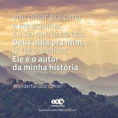 """""""Vou olhar pra cima e me acalmar. Eu sei que lá no céu Deus olha pra mim, já fez o melhor. Ele é o autor da minha história"""" Tenham uma ótima quarta! Via ItbMusic"""
