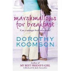 Marshmallows for Breakfast by Dorothy Koomson Great book about a lady making a new start after a horrible thing happened in her past. She meets a dad and his two cute kids!