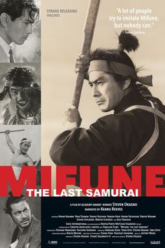 Mifune: The Last Samurai is a documentary detailing the life of legendary actor Toshiro Mifune.