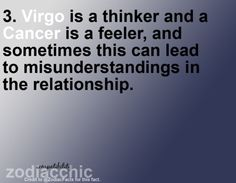 cancer - virgo. Misunderstandings my ass!  There were times sarah and I tried to kill each other.  Of course we do have the special-sister-bond too.  ;)