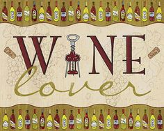 Wine Lover Art by Artist Shari Warren. DescriptionCelebrate your passion and let your guests know you are a Wine Lover!