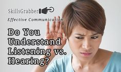 Listening or Hearing - which do you do?  Get help figuring it out at SkillsGrabber.com