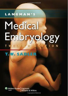 Langman's Medical Embryology by T W Sadler, Kathy Tosney, Nancy C Chescheir, Hytham Imseis, Jill Lela...