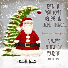 always believe in yourself Christmas Quotes, Christmas Humor, Christmas  Things, Christmas Images, 7102a3cb8f