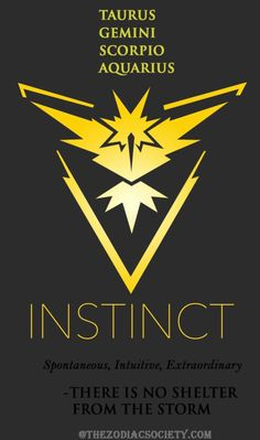 Haha! I randomly picked a team on PokemonGo and happened to pick Instinct because they had purple and black in their suits. I'm an Aquarius. I just think it's funny.