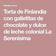 Torta de Finlandia con galletitas de chocolate y dulce de leche colonial La Serenísima