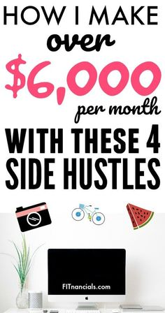 How I Make Over $6,000 Per Month With These 4 Side Hustles #makemoney #makingmoney #workfromhome