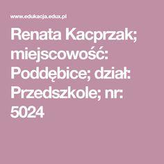 Renata Kacprzak; miejscowość: Poddębice; dział: Przedszkole; nr: 5024