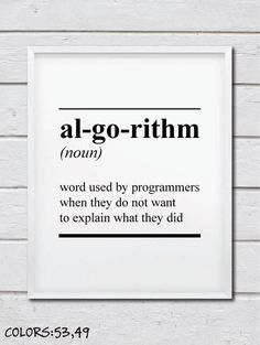 Printable Algorithm Definition Art For Geeks by Talking Pictures on Etsy Computer Humor, Computer Coding, Computer Science, Computer Art, Computer Programming, Data Science, Gamer Quotes, Funny Quotes, Nerd Memes