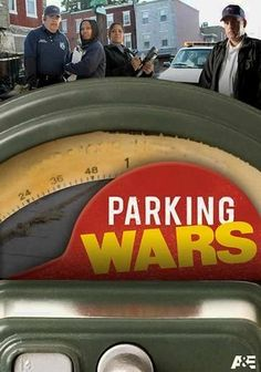 Parking Wars, funny unless you're one the people getting a ticket or booted.