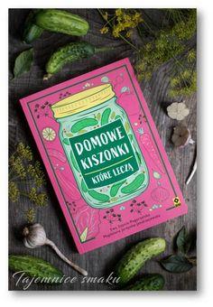 domowe kiszonki które leczą – Tajemnice smaku Book, Book Illustrations, Books