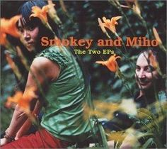 Smokey And Miho The Two EPs