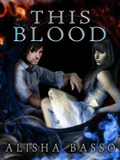 """My friend Alisha Basso's book, """"This Blood"""" which is soon to be a best seller!"""
