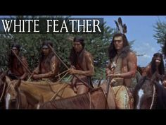 White Feather (Western Movie, Cowboys & Indians, Full Length, English) *free full westerns* - YouTube Western Film, Western Movies, Best Western, Hugh O'brian, Cowboy Films, Land Surveyors, Drama, Robert D, Cowboys And Indians