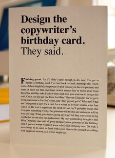 Design the copywriter's birthday card. They said.