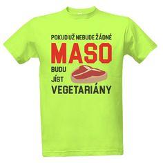 Tričko s potiskem Masožravec Humor, Funny, Mens Tops, T Shirt, Women, Supreme T Shirt, Tee Shirt, Humour, Funny Photos