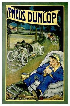 Ad for dunlop tyres made by the french artist Georges Gaudy circa 1904, for either the portuguese or the brazilian market.