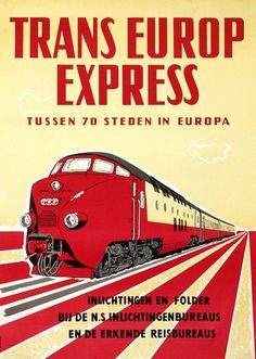 Trans Europ Express poster by Jan de Haan c. Train Posters, Railway Posters, Europa Express, Station To Station, Buses And Trains, Tourism Poster, Rail Transport, National Park Posters, S Bahn