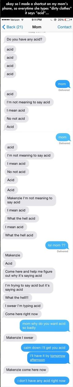 mom wants acid--note to self: make shortcuts on parents iPhones... BAAAHAHAHHA