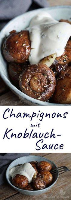 Gebratene Champignons mit Knoblauchsauce wie vom Weihnachtsmarkt vegan Food And Drinks