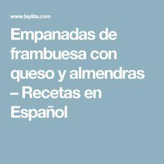 Empanadas de frambuesa con queso y almendras – Recetas en Español
