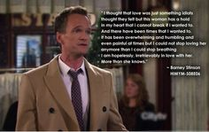 How I met your mother quotes. Barney on how I met your mother. Best Tv Shows, Best Shows Ever, Favorite Tv Shows, Movies And Tv Shows, Favorite Quotes, Favorite Things, Robin Sherbatsky, Barney And Robin, Josh Radnor