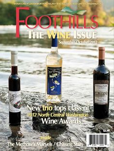 Sept/Oct 2012 Issue of Foothills Magazine.  The Wine Issue, featuring the 2012 North Central Washington Wine Awards.