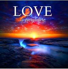 Love is Everywhere ⊰♡⊱ Emmanuel Dagher