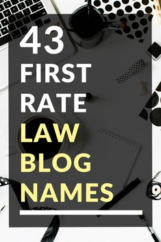43 First Rate Law Blog Names Blog Names, Law