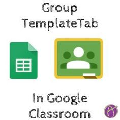 """""""Google Classroom: TemplateTab for Groups"""""""