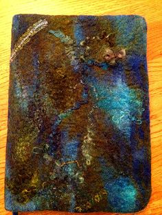 Wet Felted journal I made for a friend
